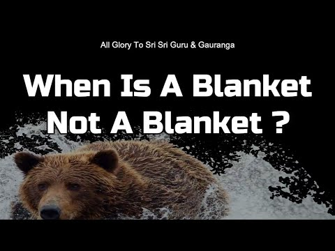 When Is A Blanket Not A Blanket ?