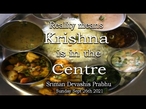 Reality means Krishna is in The Centre