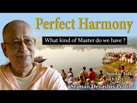 Perfect Harmony    –    What kind of Master do we have ?